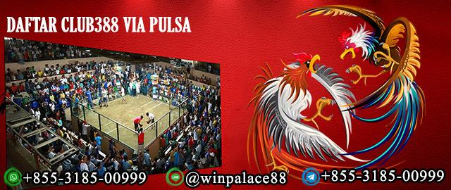 Daftar Club388 Via Pulsa