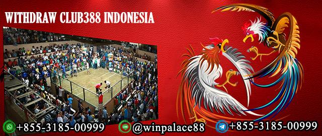 Withdraw Club388 Indonesia